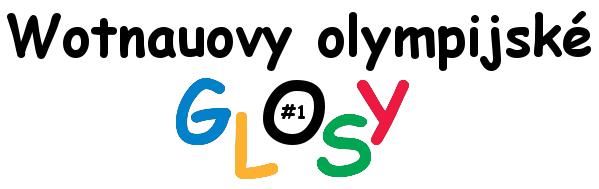 Wotnauovy olympijské glosy #1