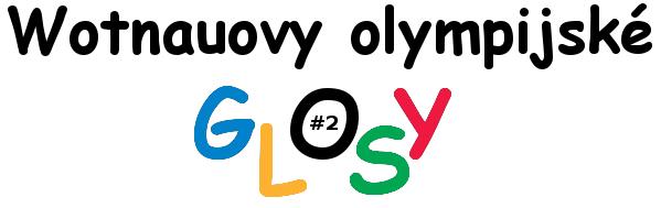 Wotnauovy olympijské glosy #2